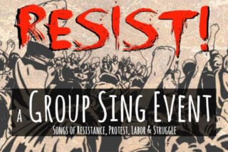 Resist! A Group Sing Event